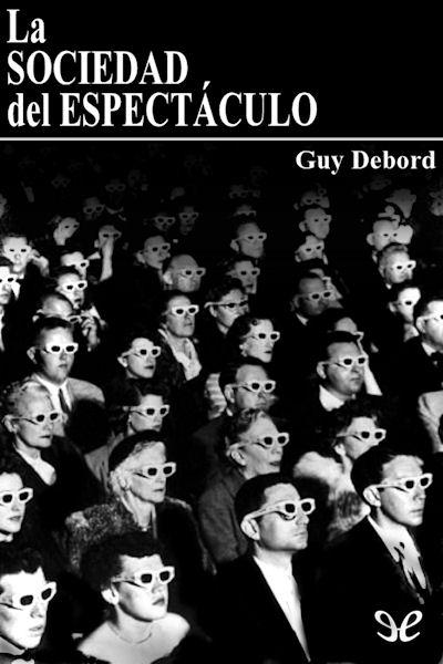 La_sociedad_del_espectáculo_de_Guy_Debord