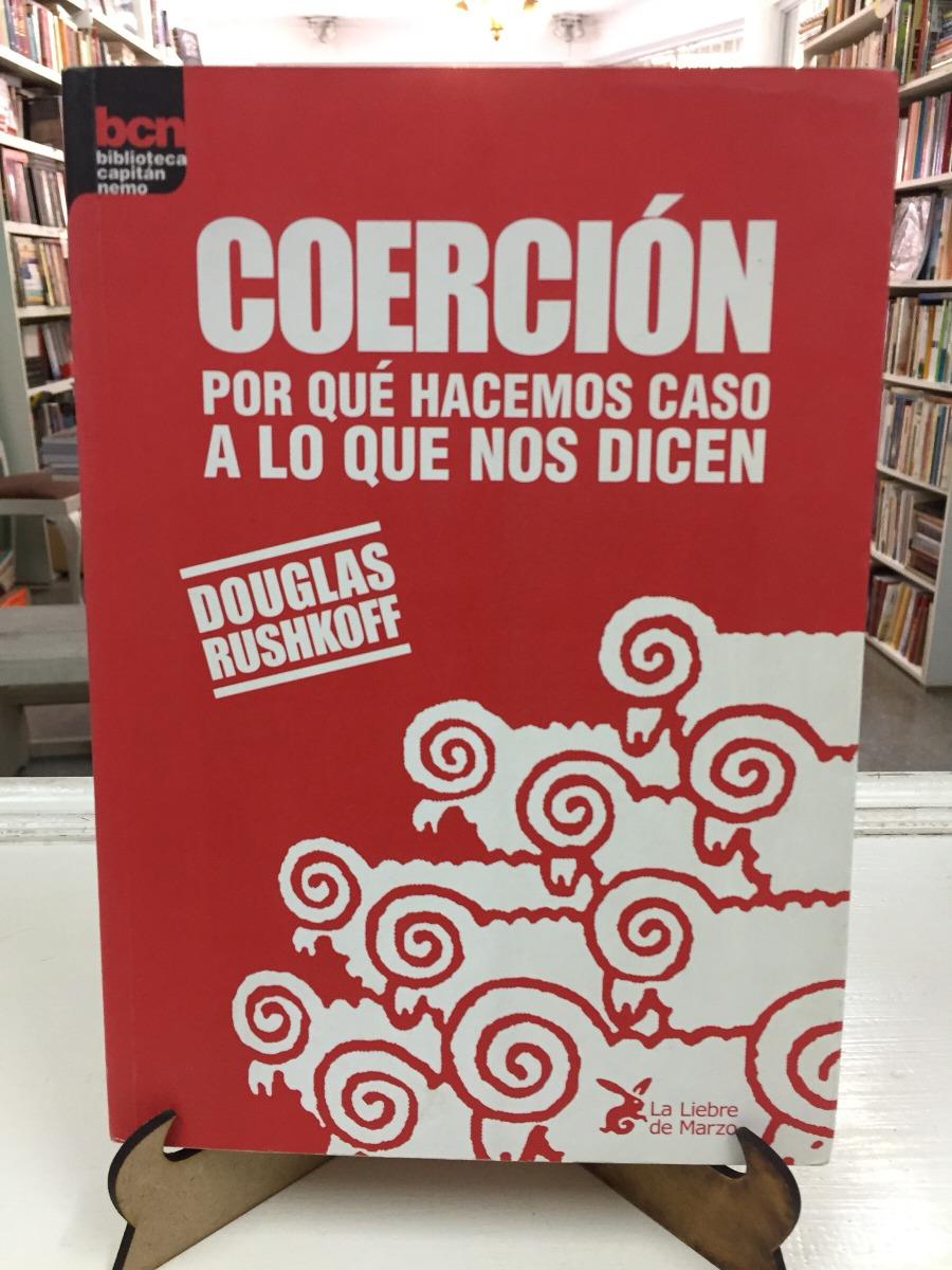 coercion-douglas-rushkoff-porque-hacemos-caso-D_NQ_NP_606366-MLA26456869379_112017-F
